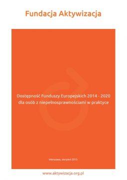 """Publikacja """"Dostępność Funduszy Europejskich 2014-2020 dla osób z niepełnosprawnościami w praktyce"""""""